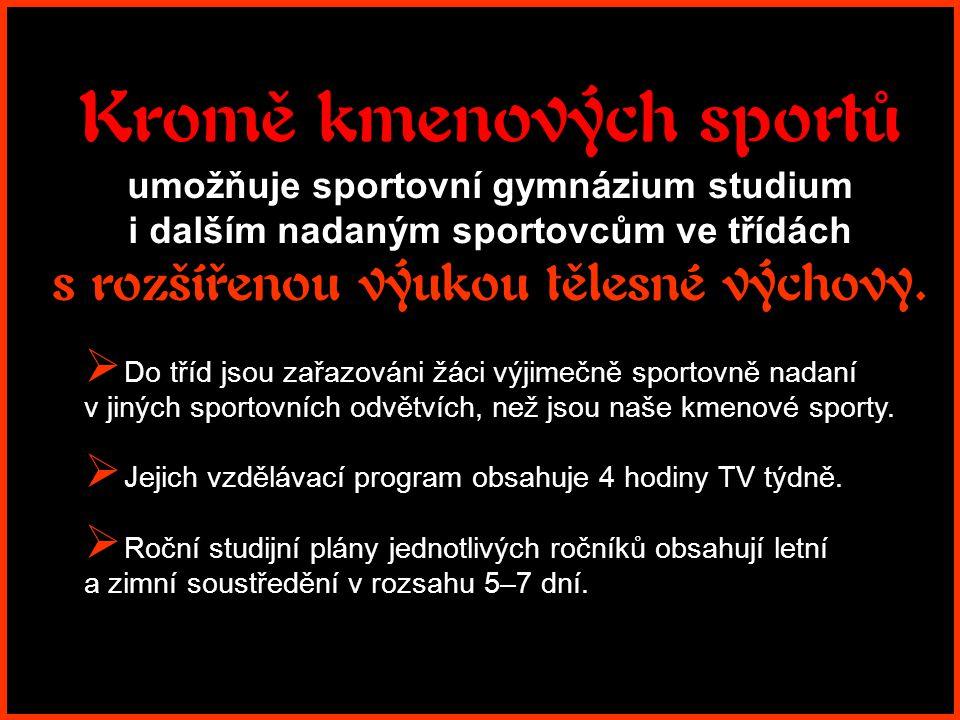 Kromě kmenových sportů umožňuje sportovní gymnázium studium i dalším nadaným sportovcům ve třídách s rozšířenou výukou tělesné výchovy.