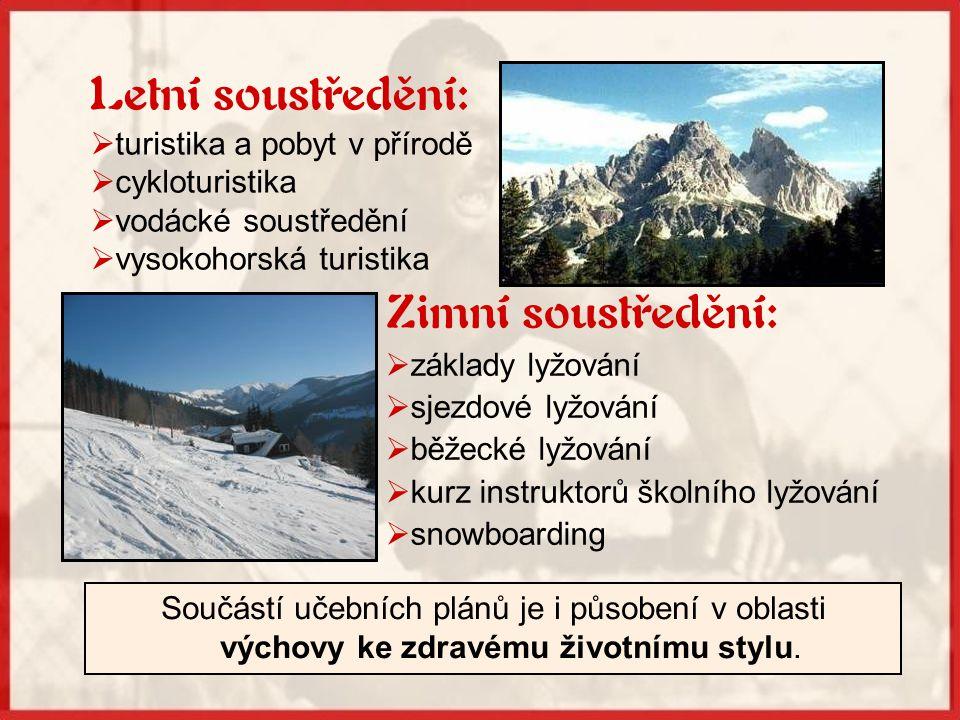 Letní soustředění: Zimní soustředění: turistika a pobyt v přírodě