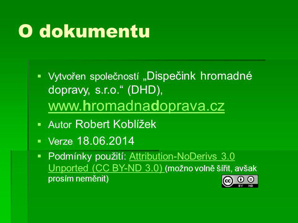 "O dokumentu Vytvořen společností ""Dispečink hromadné dopravy, s.r.o. (DHD), www.hromadnadoprava.cz."