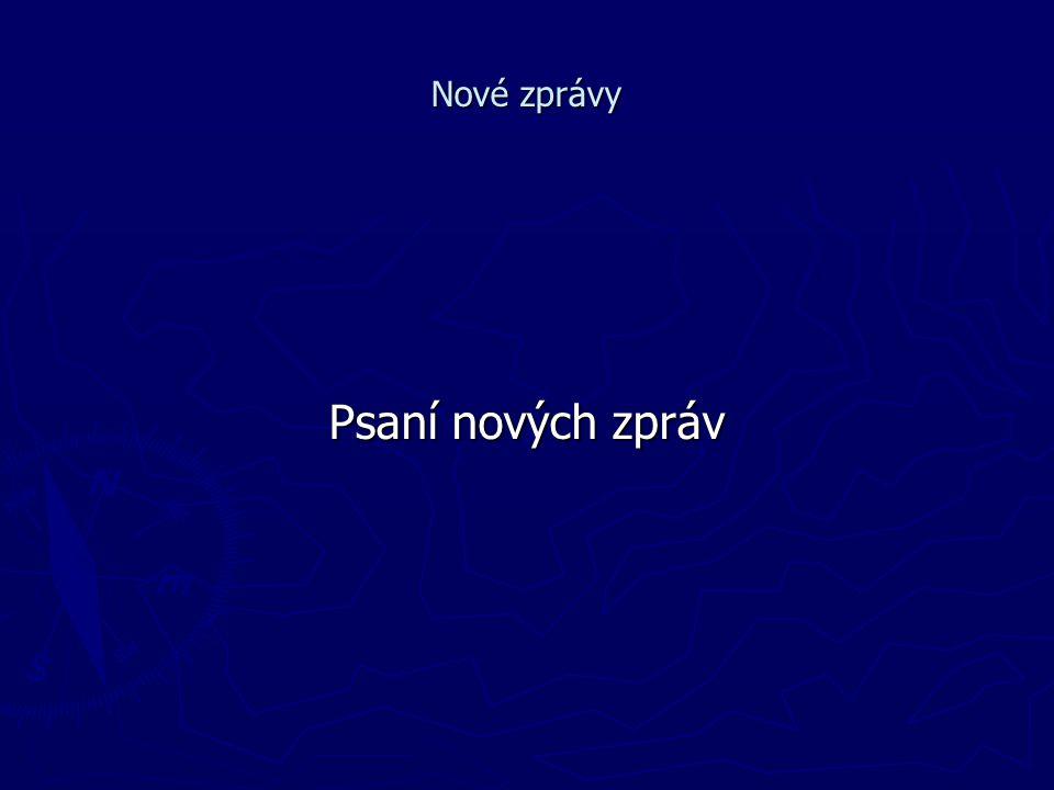 Nové zprávy Psaní nových zpráv
