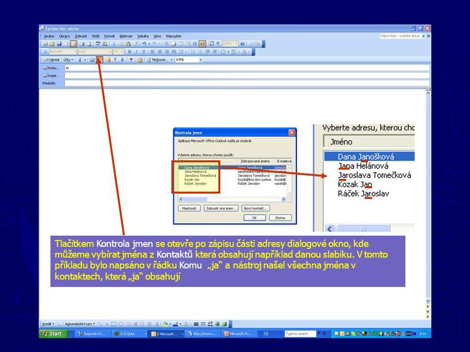 Tlačítkem Kontrola jmen se otevře po zápisu části adresy dialogové okno, kde můžeme vybírat jména z Kontaktů která obsahují například danou slabiku.