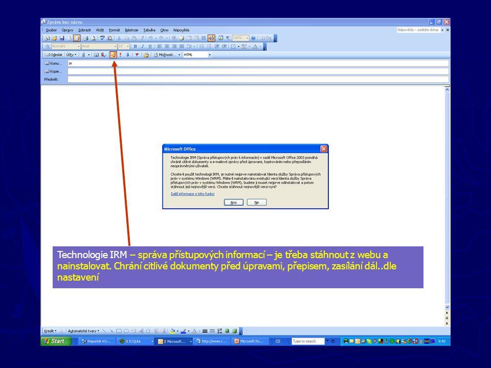 Technologie IRM – správa přístupových informací – je třeba stáhnout z webu a nainstalovat.