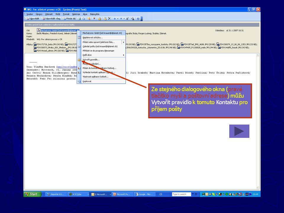 Ze stejného dialogového okna (pravé tlačítko myši a poštovní adrese) můžu Vytvořit pravidlo k tomuto Kontaktu pro příjem pošty