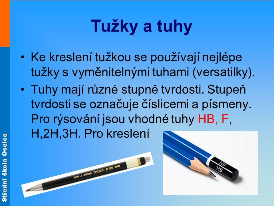 Tužky a tuhy Ke kreslení tužkou se používají nejlépe tužky s vyměnitelnými tuhami (versatilky).