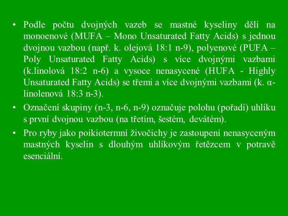 Podle počtu dvojných vazeb se mastné kyseliny dělí na monoenové (MUFA – Mono Unsaturated Fatty Acids) s jednou dvojnou vazbou (např. k. olejová 18:1 n-9), polyenové (PUFA – Poly Unsaturated Fatty Acids) s více dvojnými vazbami (k.linolová 18:2 n-6) a vysoce nenasycené (HUFA - Highly Unsaturated Fatty Acids) se třemi a více dvojnými vazbami (k. α-linolenová 18:3 n-3).