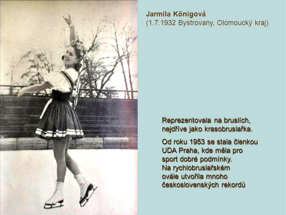 Jarmila Königová (1.7.1932 Bystrovany, Olomoucký kraj)
