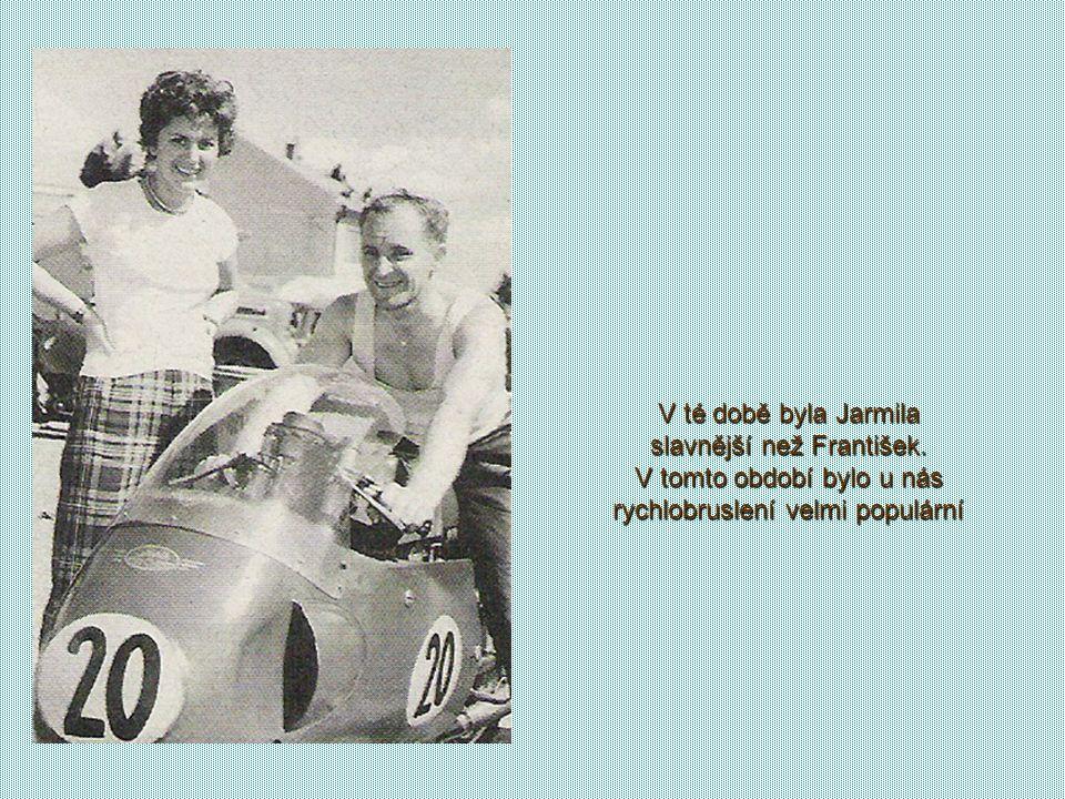 V té době byla Jarmila slavnější než František