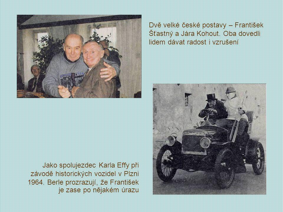 Dvě velké české postavy – František Šťastný a Jára Kohout