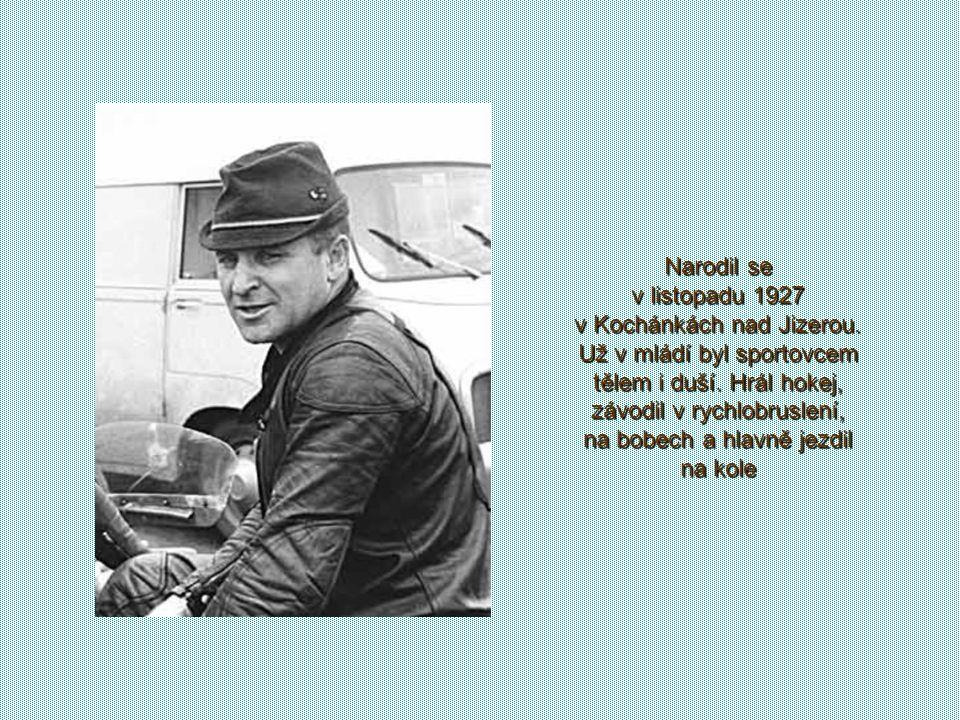 Narodil se v listopadu 1927 v Kochánkách nad Jizerou