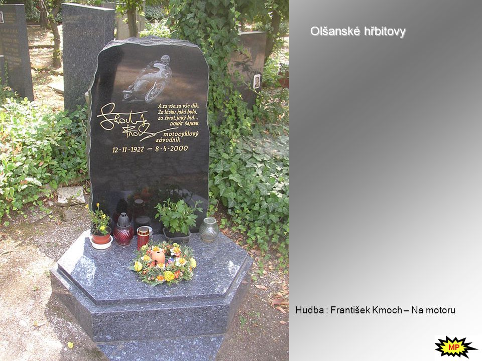 Olšanské hřbitovy Hudba : František Kmoch – Na motoru
