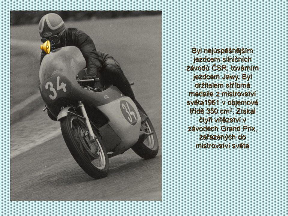 Byl nejúspěšnějším jezdcem silničních závodů ČSR, továrním jezdcem Jawy.