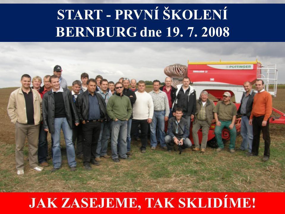 START - PRVNÍ ŠKOLENÍ BERNBURG dne 19. 7. 2008