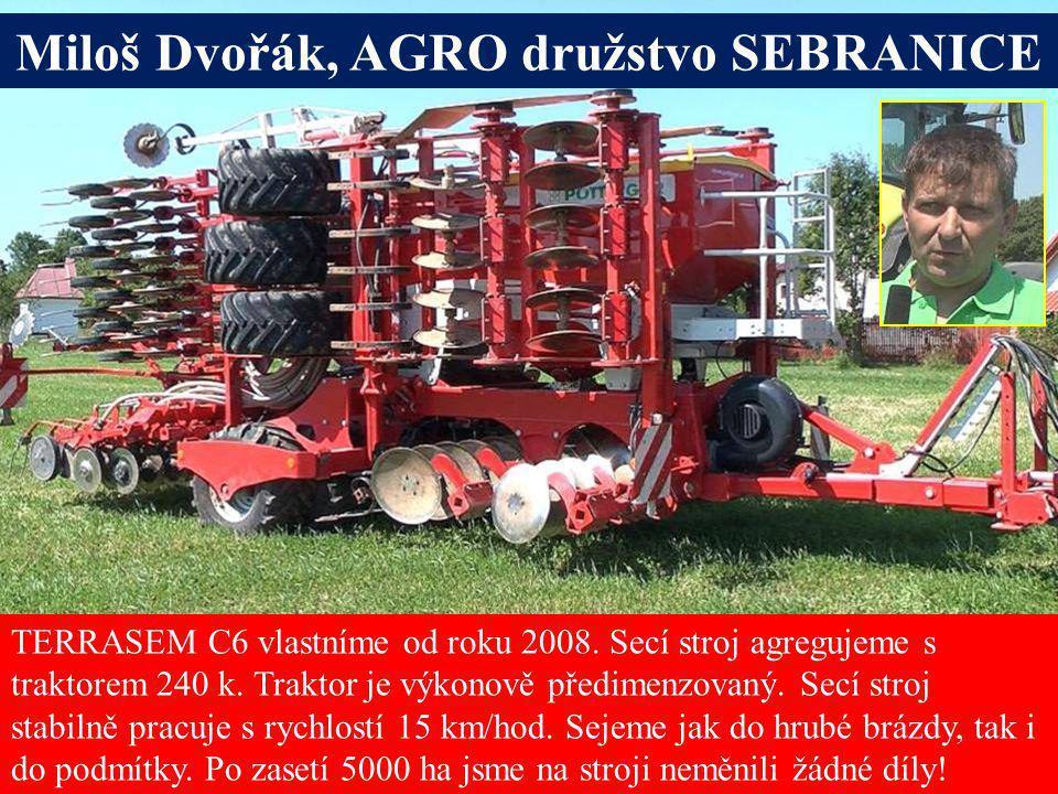 Miloš Dvořák, AGRO družstvo SEBRANICE