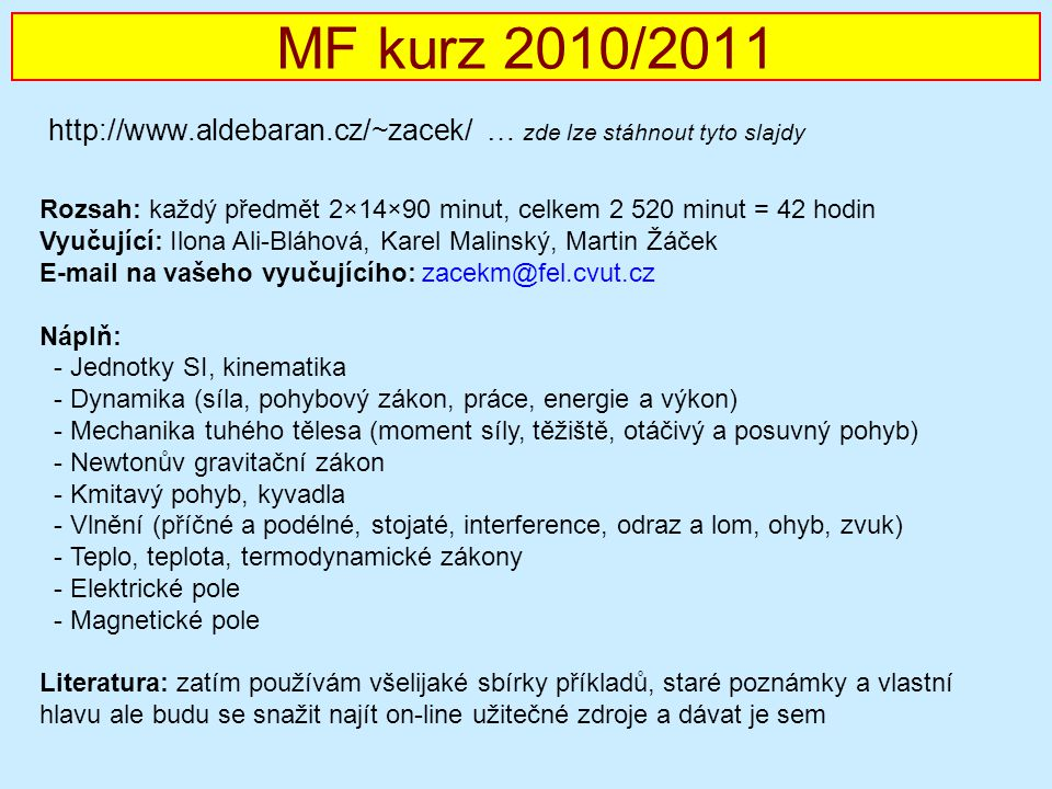 http://www.aldebaran.cz/~zacek/ … zde lze stáhnout tyto slajdy