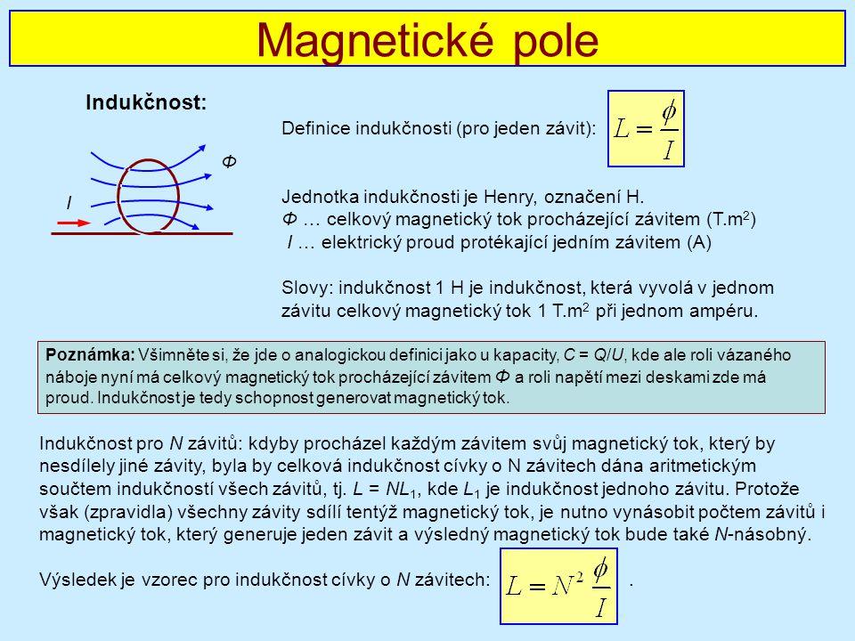 Magnetické pole Indukčnost: Definice indukčnosti (pro jeden závit):