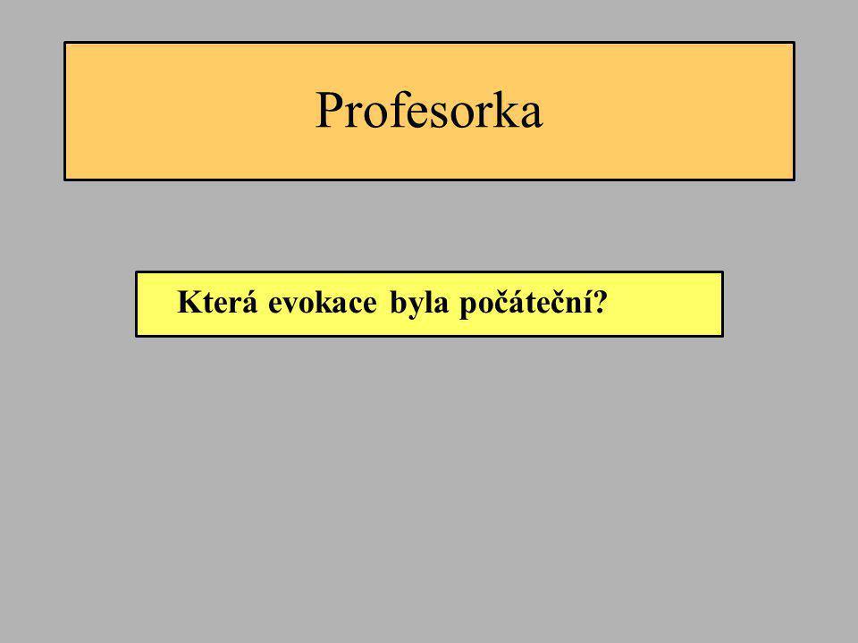Profesorka Která evokace byla počáteční
