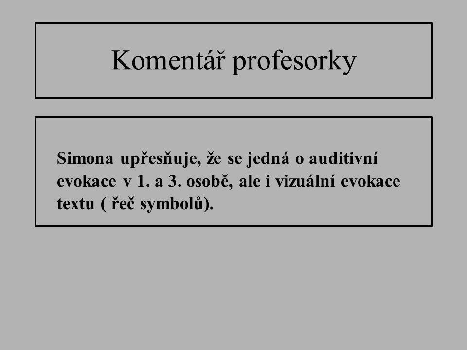 Komentář profesorky Simona upřesňuje, že se jedná o auditivní evokace v 1.