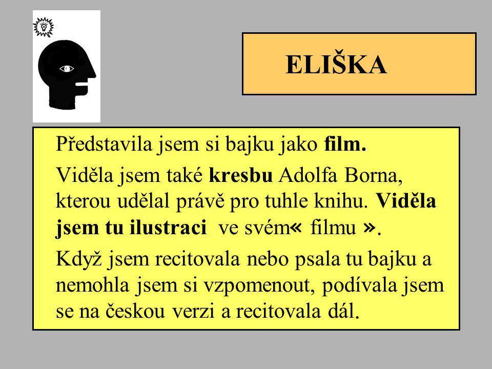 ELIŠKA Představila jsem si bajku jako film.