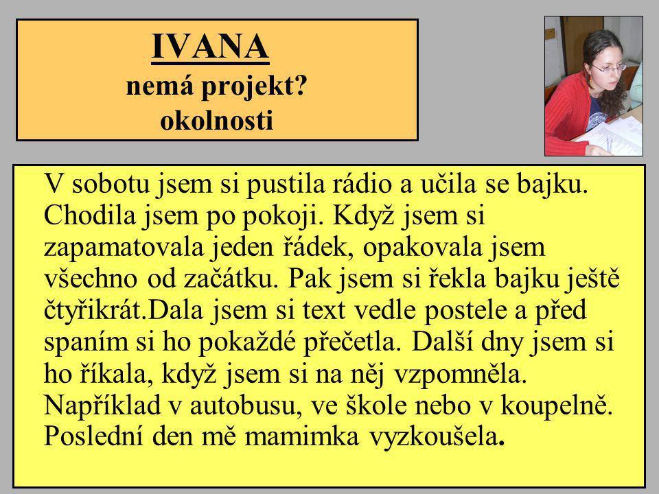 IVANA nemá projekt okolnosti