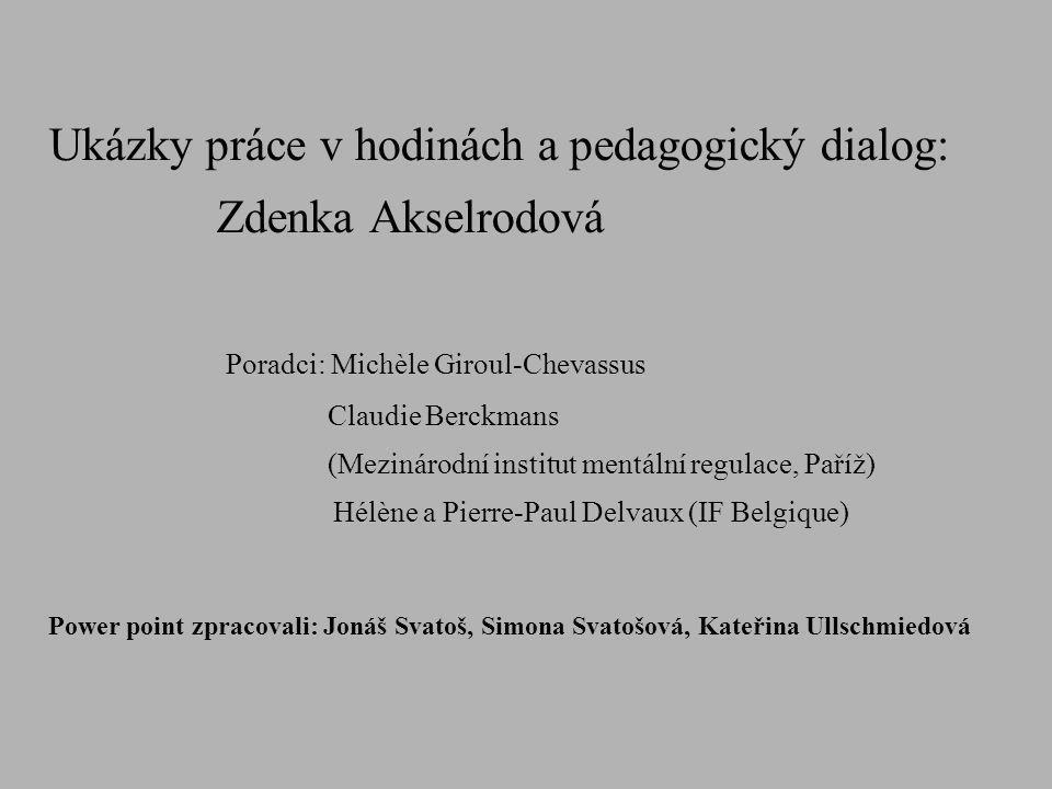 Ukázky práce v hodinách a pedagogický dialog: