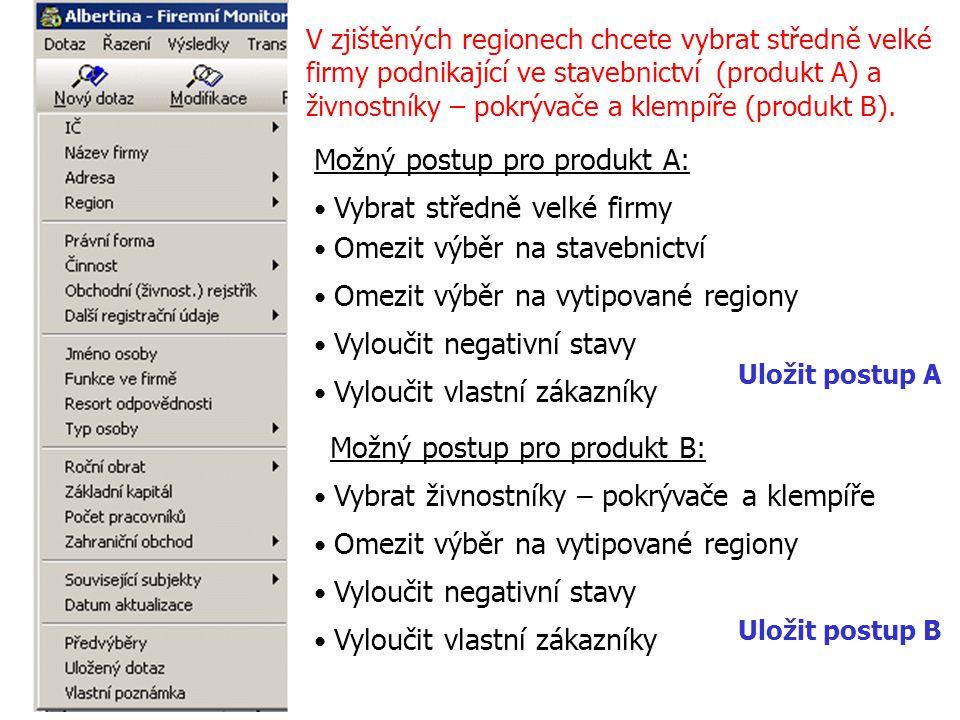 Možný postup pro produkt A: