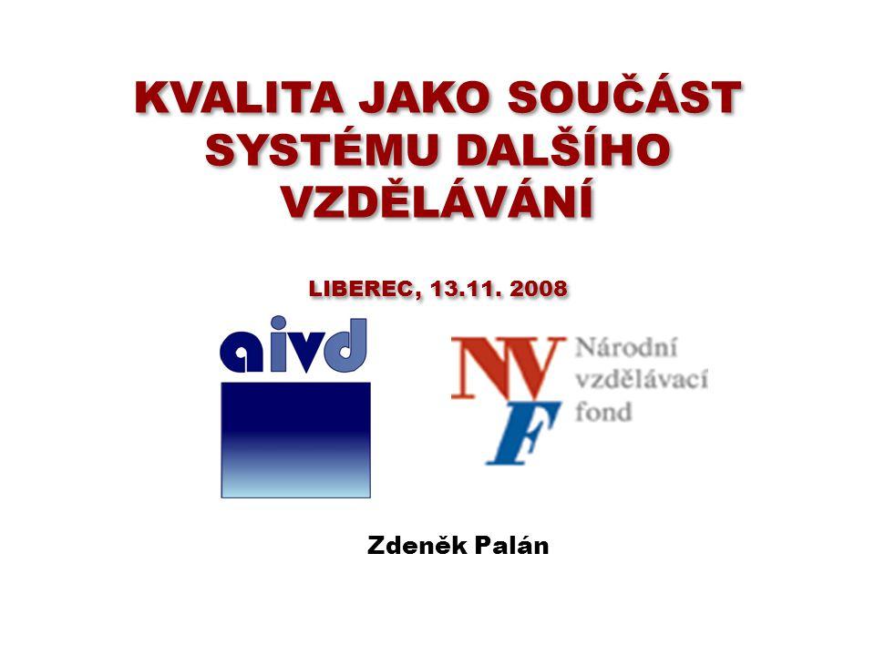 Kvalita jako součást systému dalšího vzdělávání Liberec, 13.11. 2008