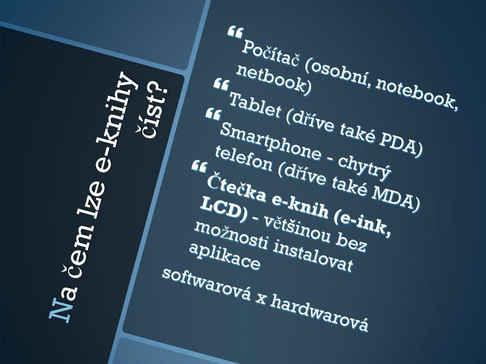 Na čem lze e-knihy číst Počítač (osobní, notebook, netbook)