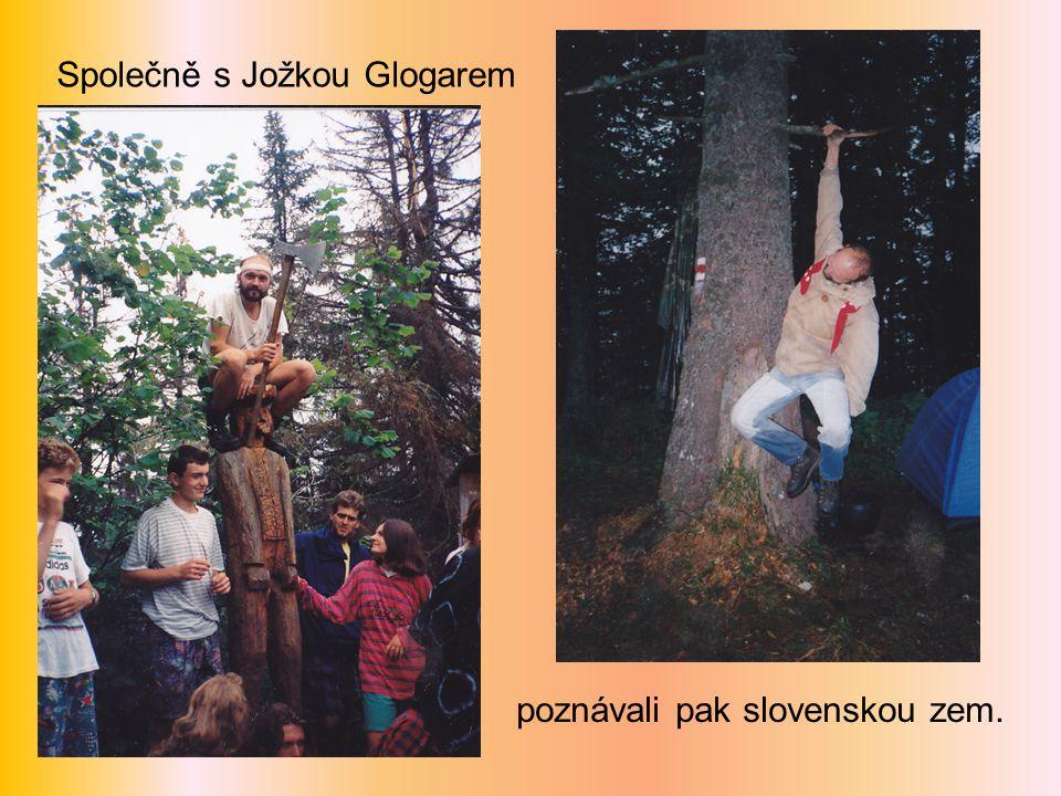 Společně s Jožkou Glogarem