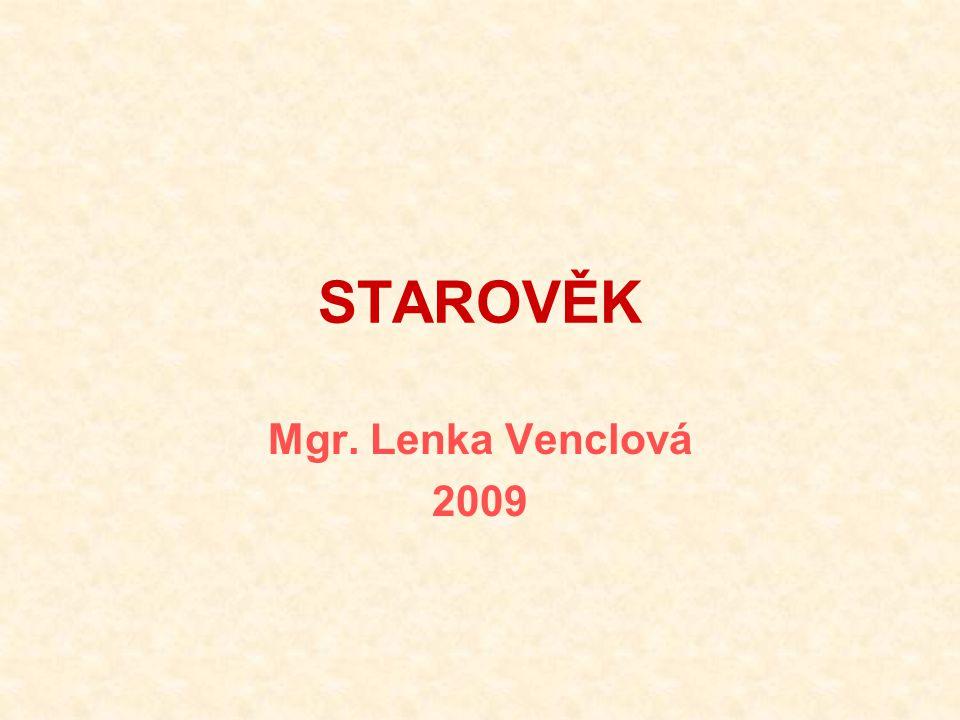 STAROVĚK Mgr. Lenka Venclová 2009