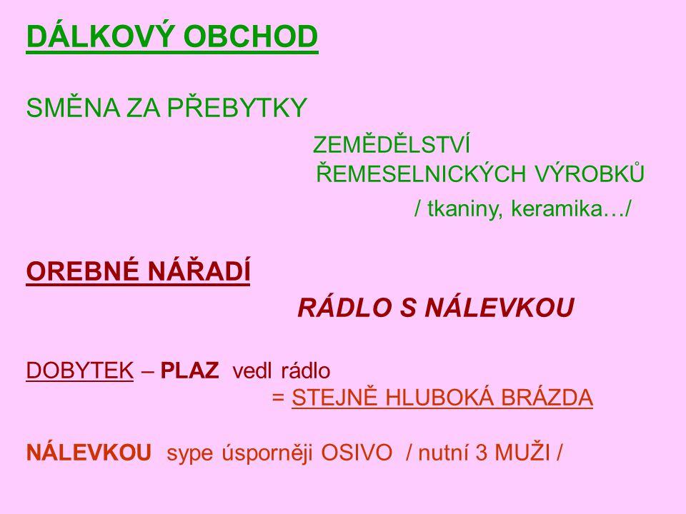 DÁLKOVÝ OBCHOD ZEMĚDĚLSTVÍ / tkaniny, keramika…/ RÁDLO S NÁLEVKOU