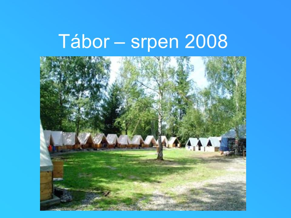 Tábor – srpen 2008