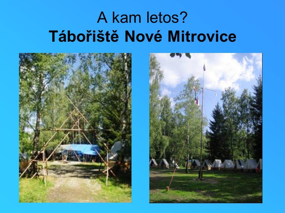 A kam letos Tábořiště Nové Mitrovice