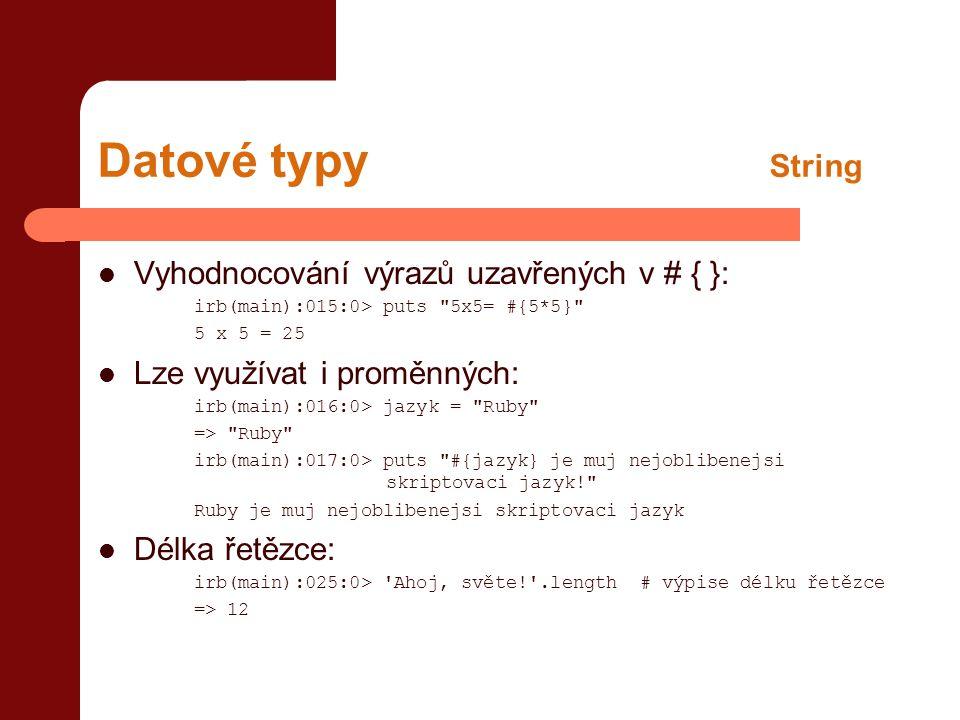 Datové typy String Vyhodnocování výrazů uzavřených v # { }: