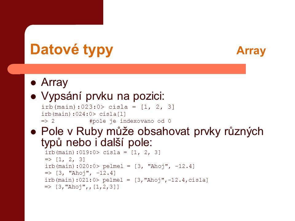 Datové typy Array Array Vypsání prvku na pozici: