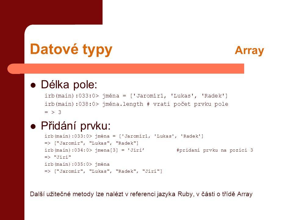 Datové typy Array Délka pole: Přidání prvku: