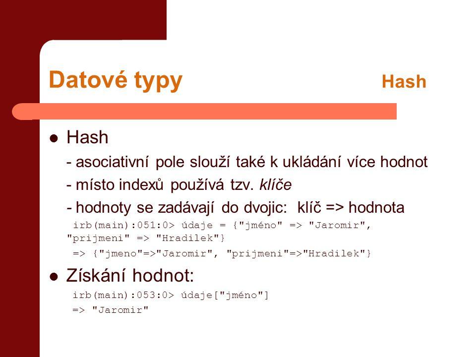 Datové typy Hash Hash Získání hodnot: