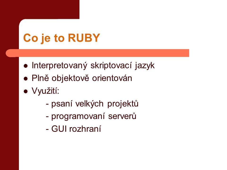Co je to RUBY Interpretovaný skriptovací jazyk