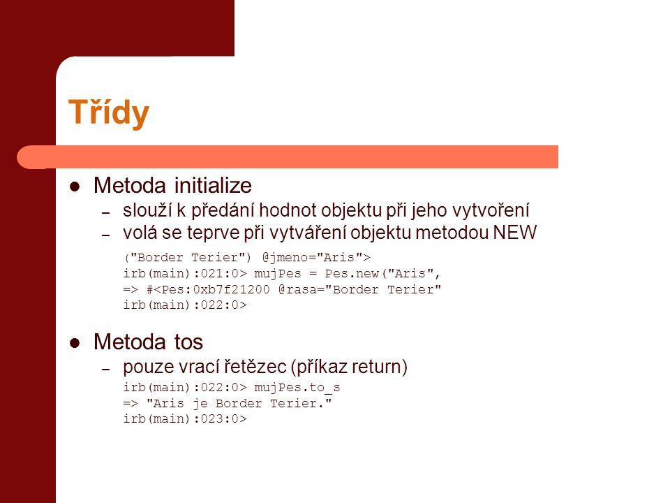 Třídy Metoda initialize Metoda tos