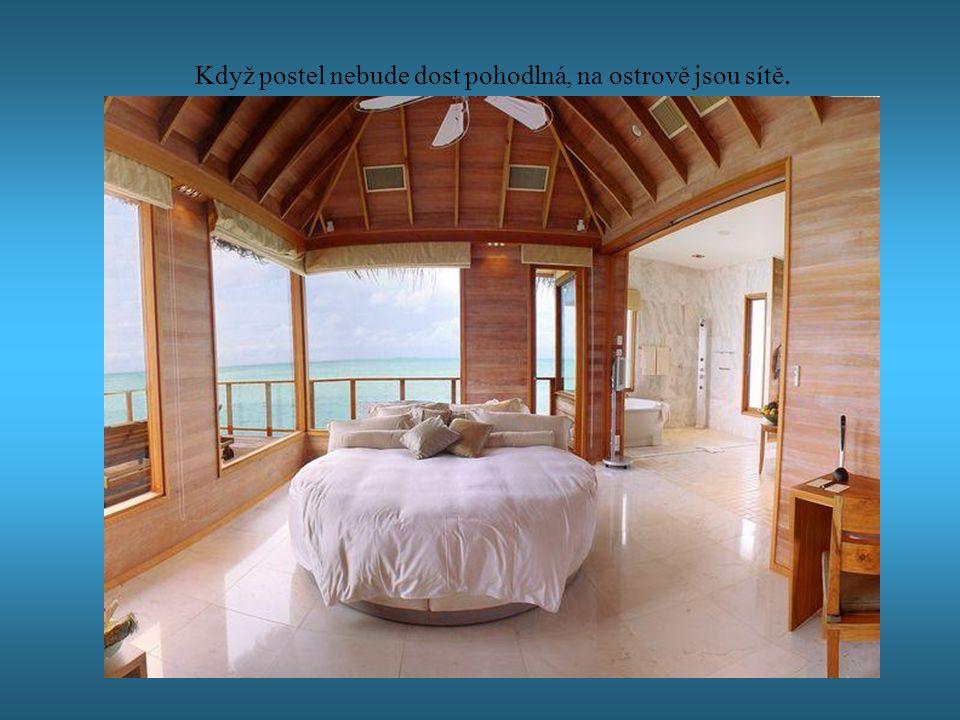 Když postel nebude dost pohodlná, na ostrově jsou sítě.