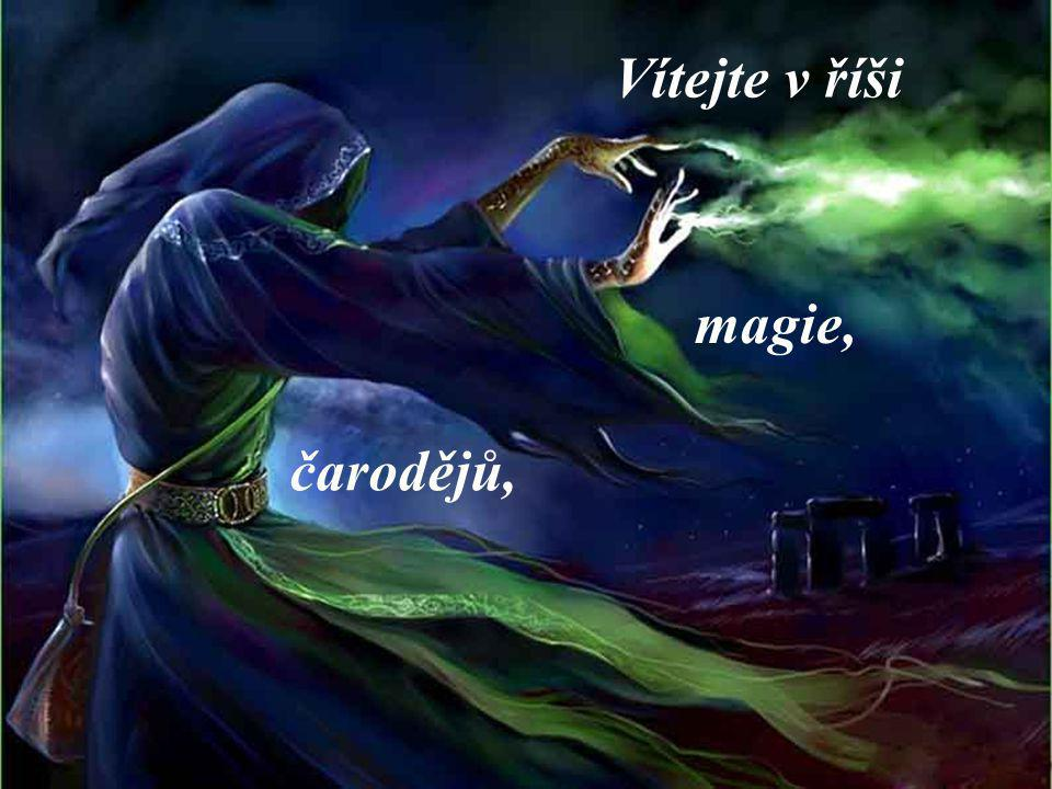 Vítejte v říši magie, čarodějů,