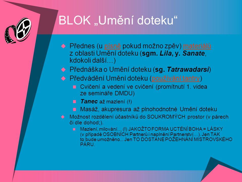 """BLOK """"Umění doteku Přednes (u písně pokud možno zpěv) materiálů z oblasti Umění doteku (sgm. Lila, y. Sanate, kdokoli další…)"""