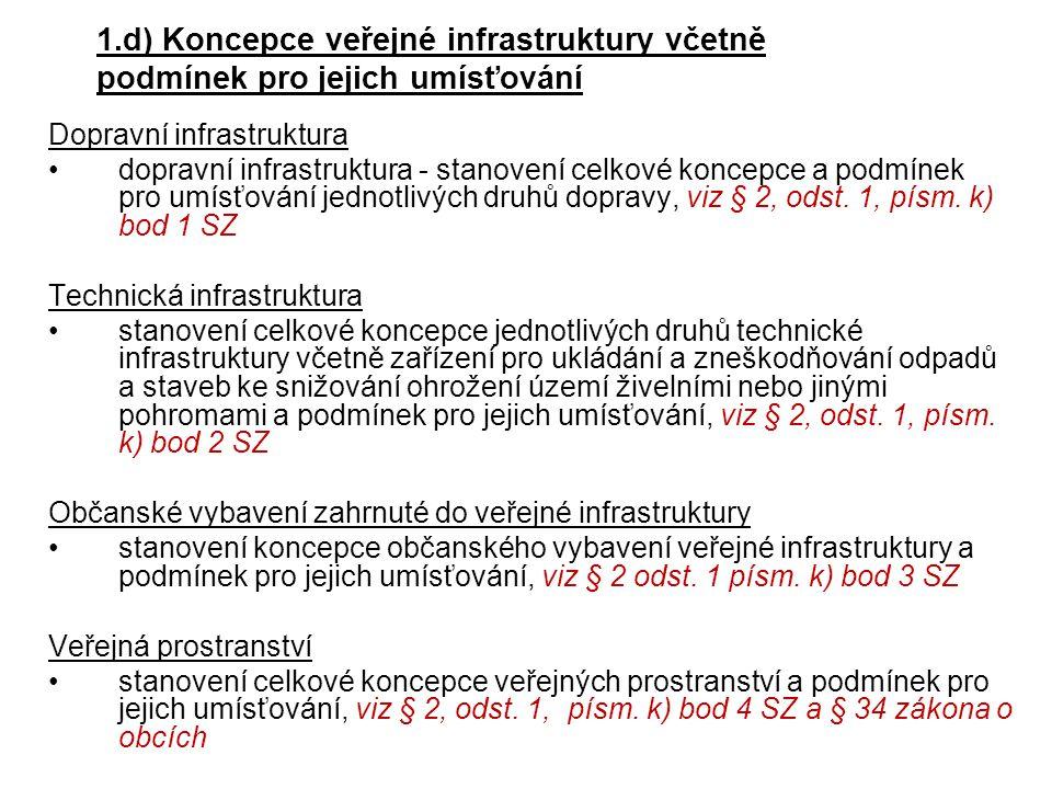 1.d) Koncepce veřejné infrastruktury včetně podmínek pro jejich umísťování