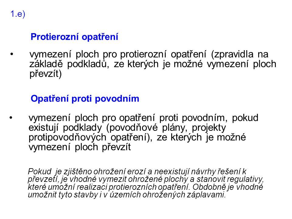 1.e) Protierozní opatření. vymezení ploch pro protierozní opatření (zpravidla na základě podkladů, ze kterých je možné vymezení ploch převzít)