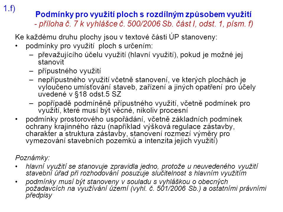 1.f) Podmínky pro využití ploch s rozdílným způsobem využití - příloha č. 7 k vyhlášce č. 500/2006 Sb. část I, odst. 1, písm. f)