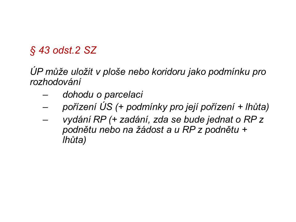 § 43 odst.2 SZ dohodu o parcelaci