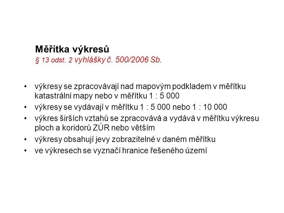 Měřítka výkresů § 13 odst. 2 vyhlášky č. 500/2006 Sb.