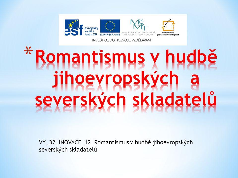 Romantismus v hudbě jihoevropských a severských skladatelů