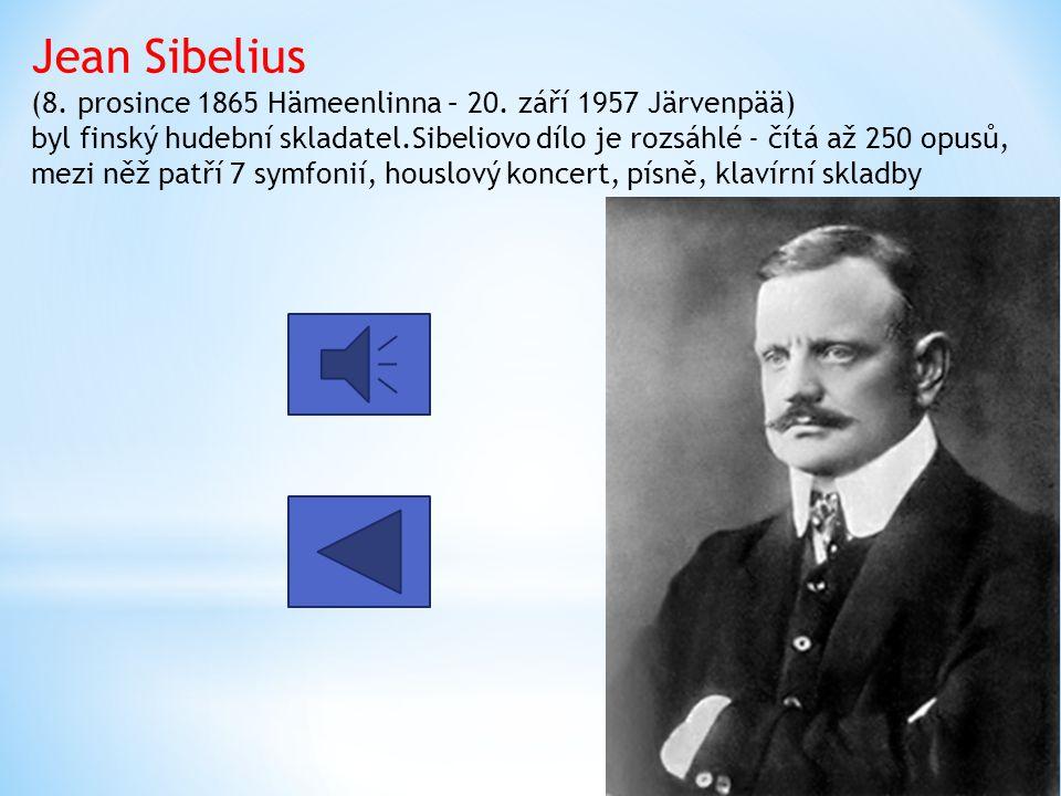 Jean Sibelius (8. prosince 1865 Hämeenlinna – 20