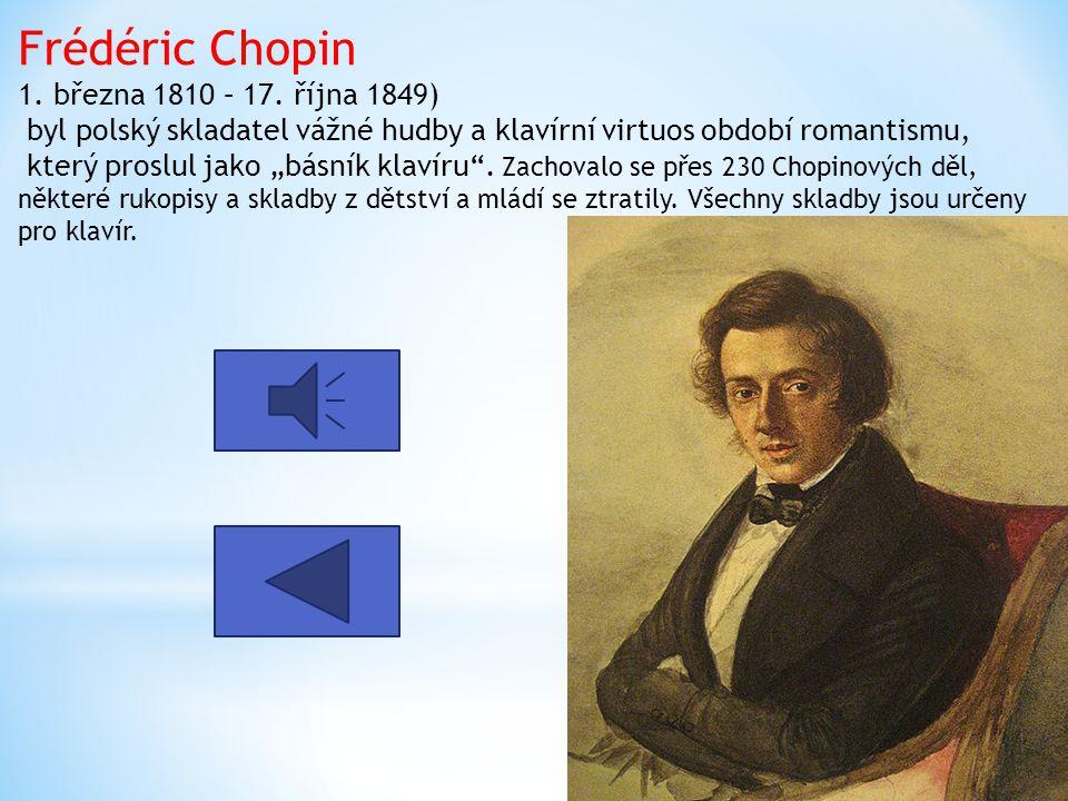 Frédéric Chopin 1. března 1810 – 17