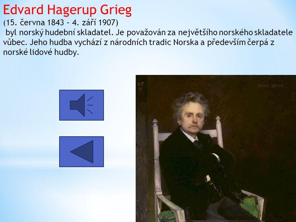 Edvard Hagerup Grieg (15. června 1843 – 4